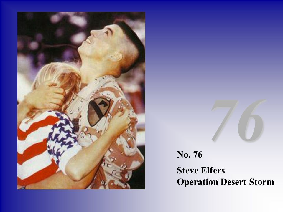 76 No. 76 Steve Elfers Operation Desert Storm