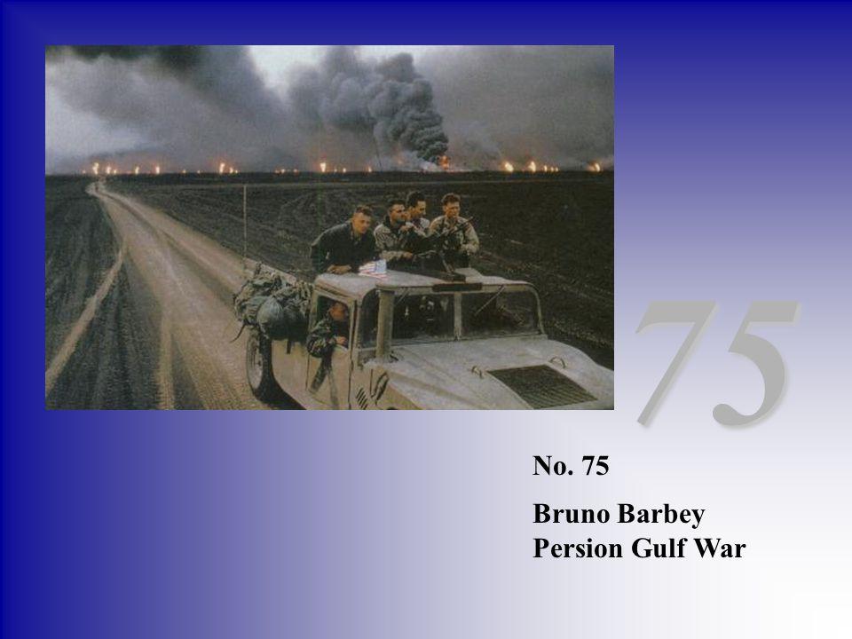 75 No. 75 Bruno Barbey Persion Gulf War