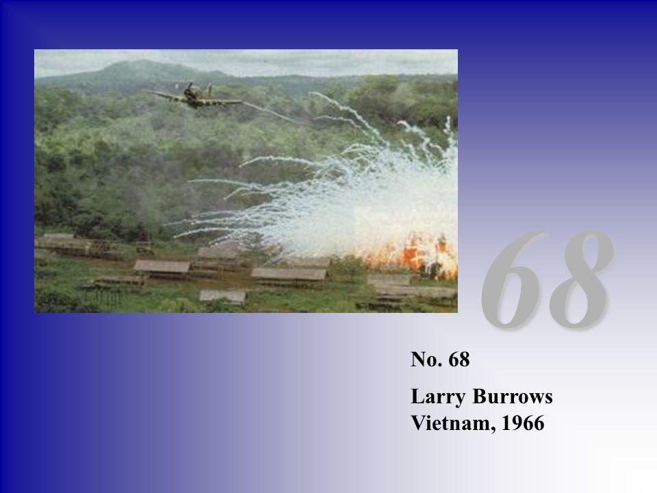 68 No. 68 Larry Burrows Vietnam, 1966