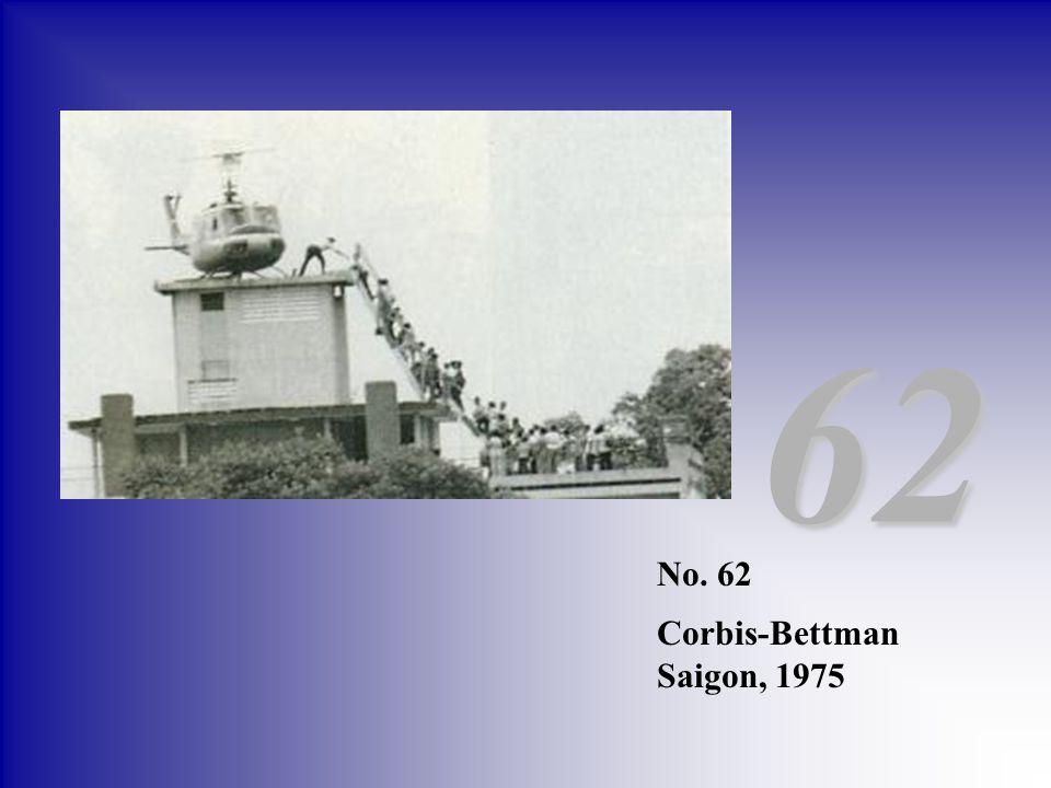 62 No. 62 Corbis-Bettman Saigon, 1975