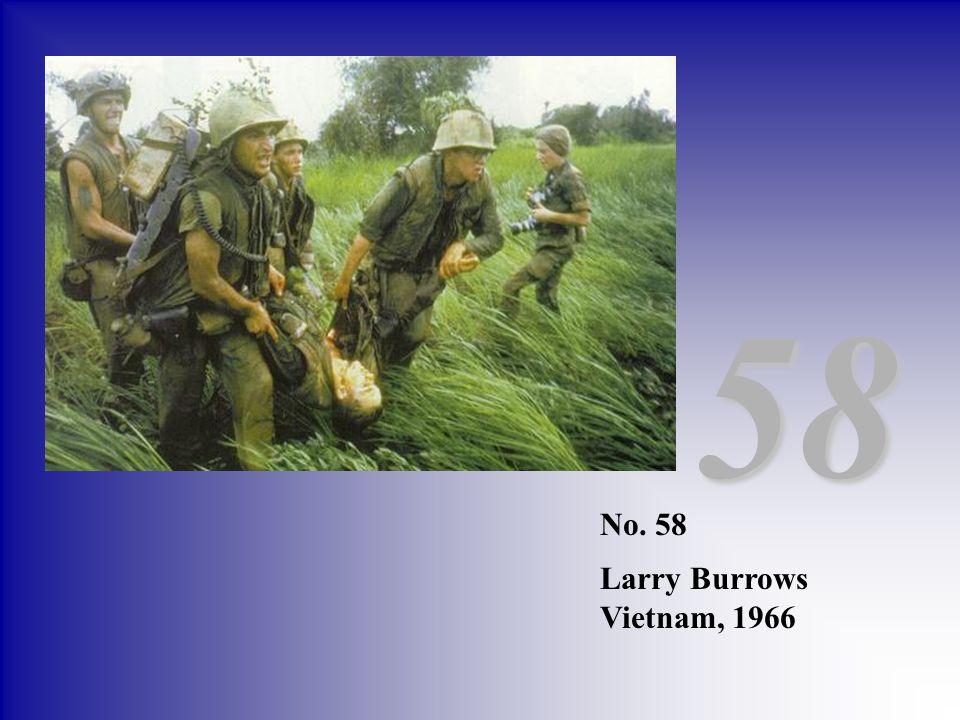 58 No. 58 Larry Burrows Vietnam, 1966