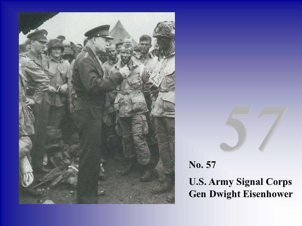 57 No. 57 U.S. Army Signal Corps Gen Dwight Eisenhower
