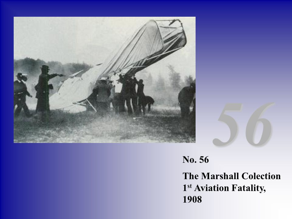 56 No. 56 The Marshall Colection 1st Aviation Fatality, 1908
