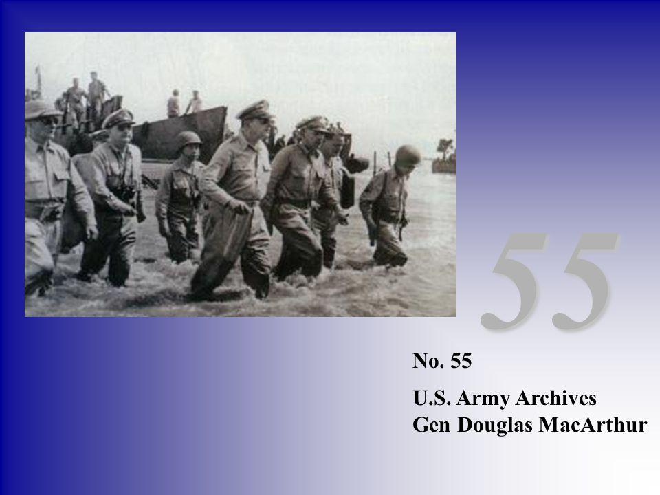 55 No. 55 U.S. Army Archives Gen Douglas MacArthur