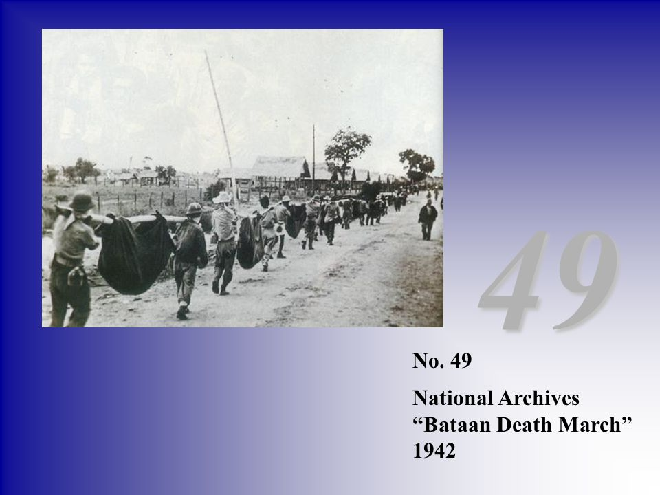49 No. 49 National Archives Bataan Death March 1942