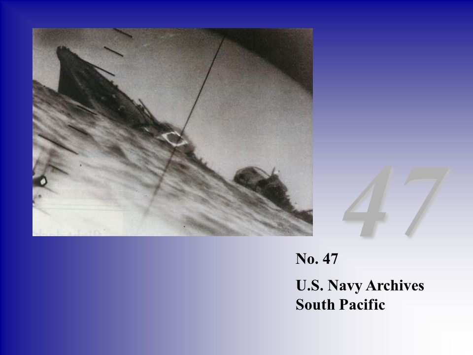 47 No. 47 U.S. Navy Archives South Pacific