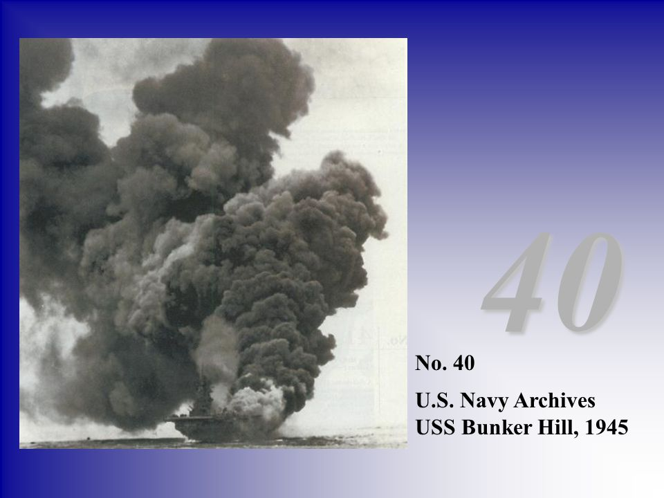 40 No. 40 U.S. Navy Archives USS Bunker Hill, 1945