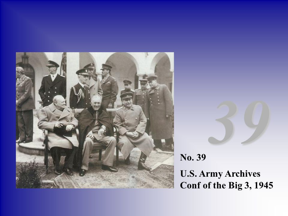 39 No. 39 U.S. Army Archives Conf of the Big 3, 1945