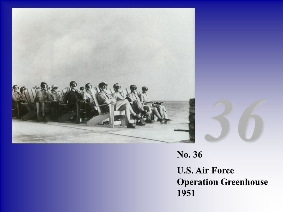 36 No. 36 U.S. Air Force Operation Greenhouse 1951