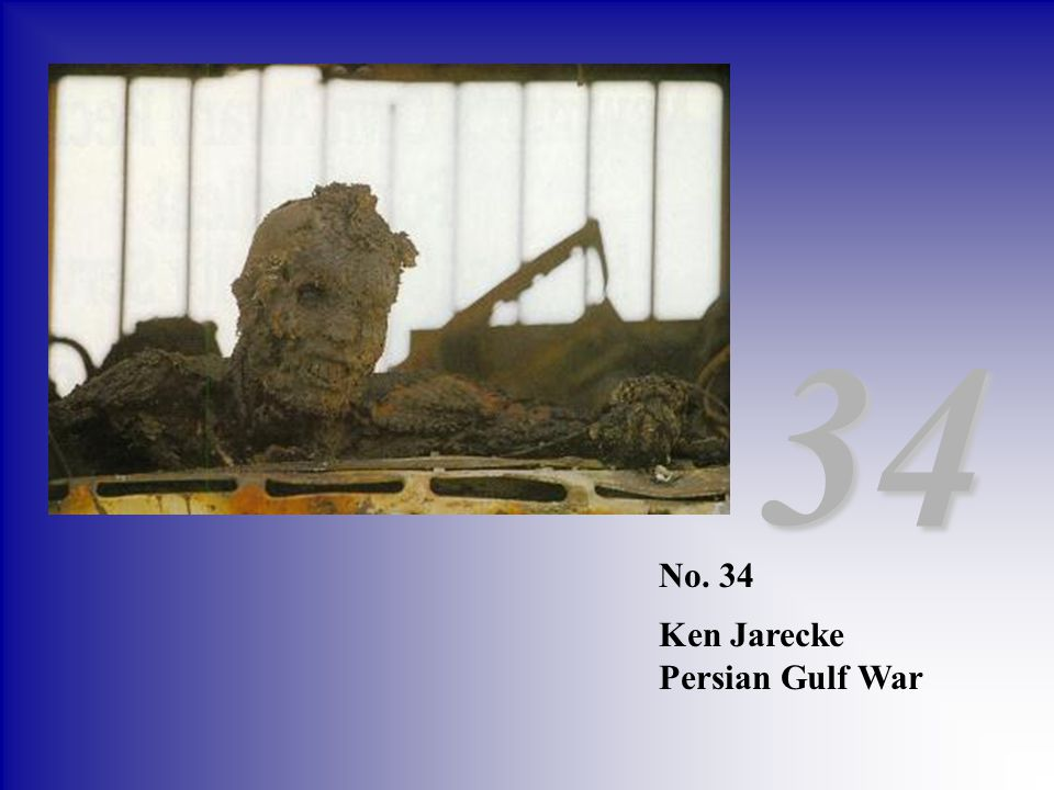34 No. 34 Ken Jarecke Persian Gulf War