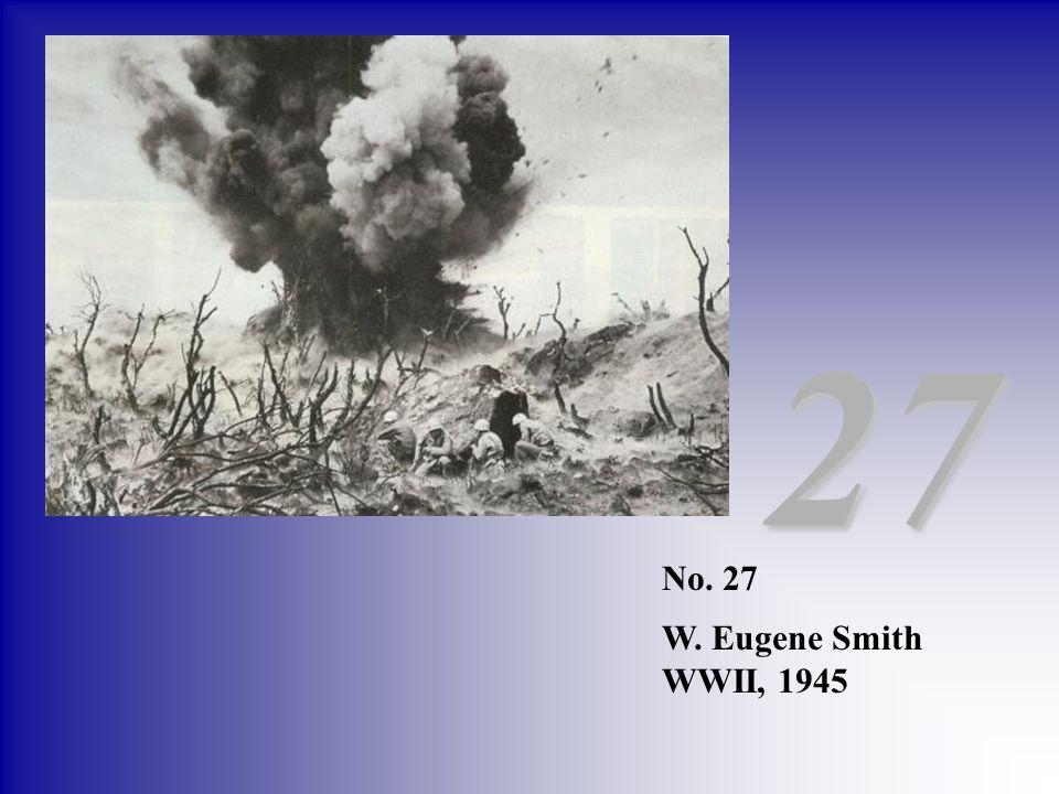 27 No. 27 W. Eugene Smith WWII, 1945