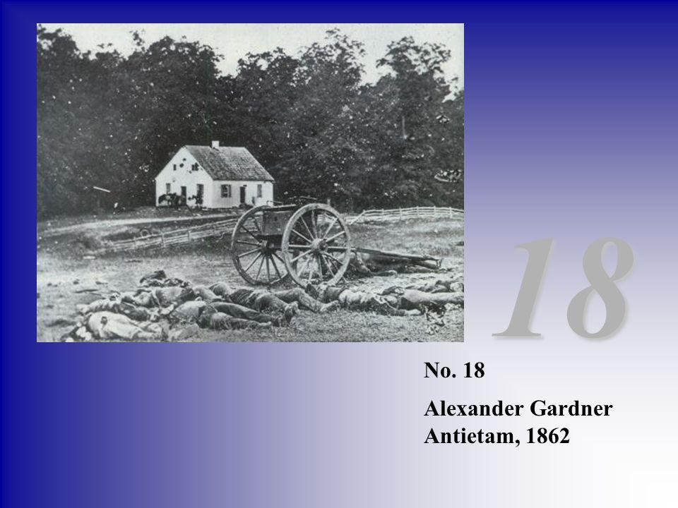 18 No. 18 Alexander Gardner Antietam, 1862