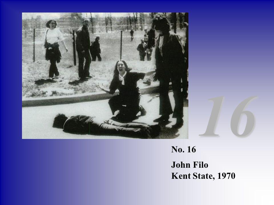 16 No. 16 John Filo Kent State, 1970