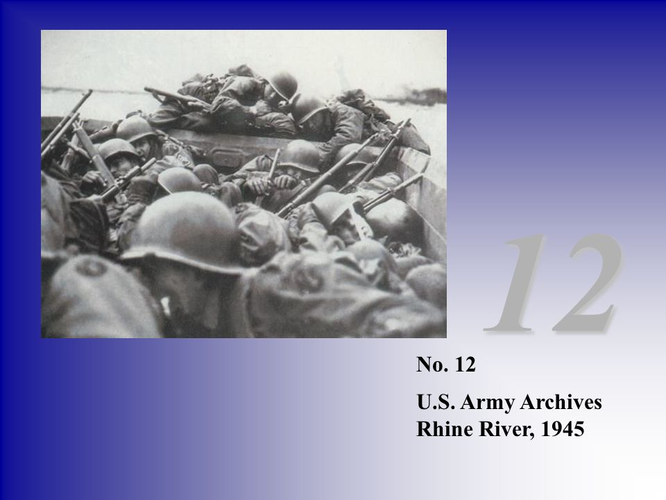 12 No. 12 U.S. Army Archives Rhine River, 1945