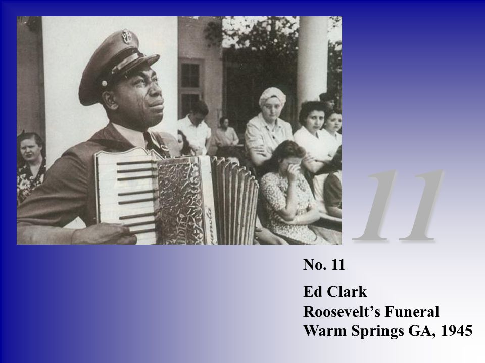 11 No. 11 Ed Clark Roosevelt's Funeral Warm Springs GA, 1945