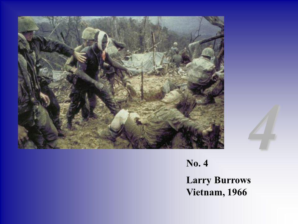4 No. 4 Larry Burrows Vietnam, 1966