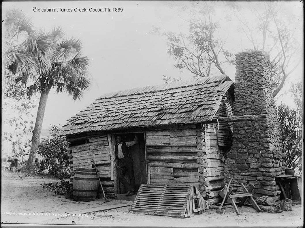 Old cabin at Turkey Creek, Cocoa, Fla 1889