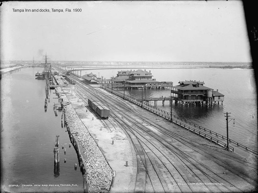 Tampa Inn and docks, Tampa, Fla. 1900