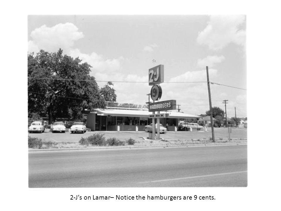 2-J's on Lamar– Notice the hamburgers are 9 cents.