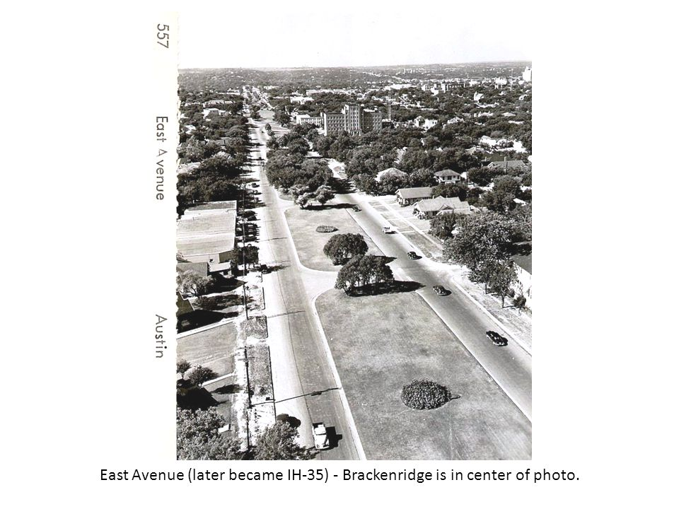 East Avenue (later became IH-35) - Brackenridge is in center of photo.