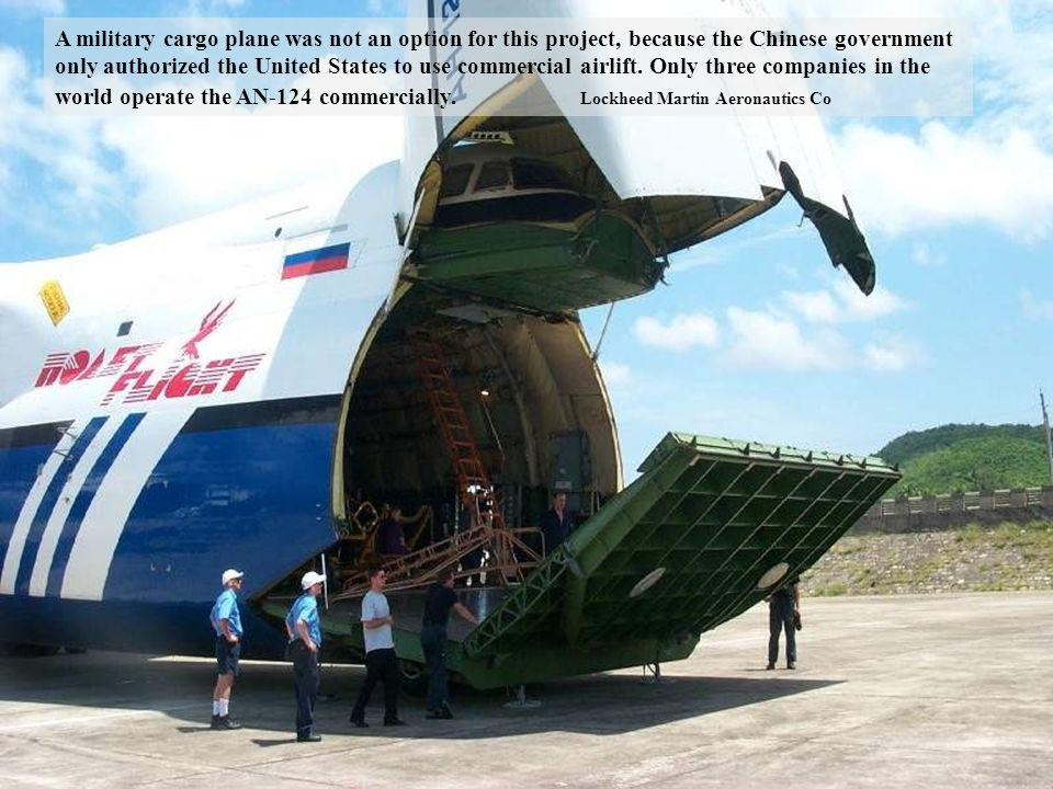 A military cargo plane was not an option for this project, because the Chinese government