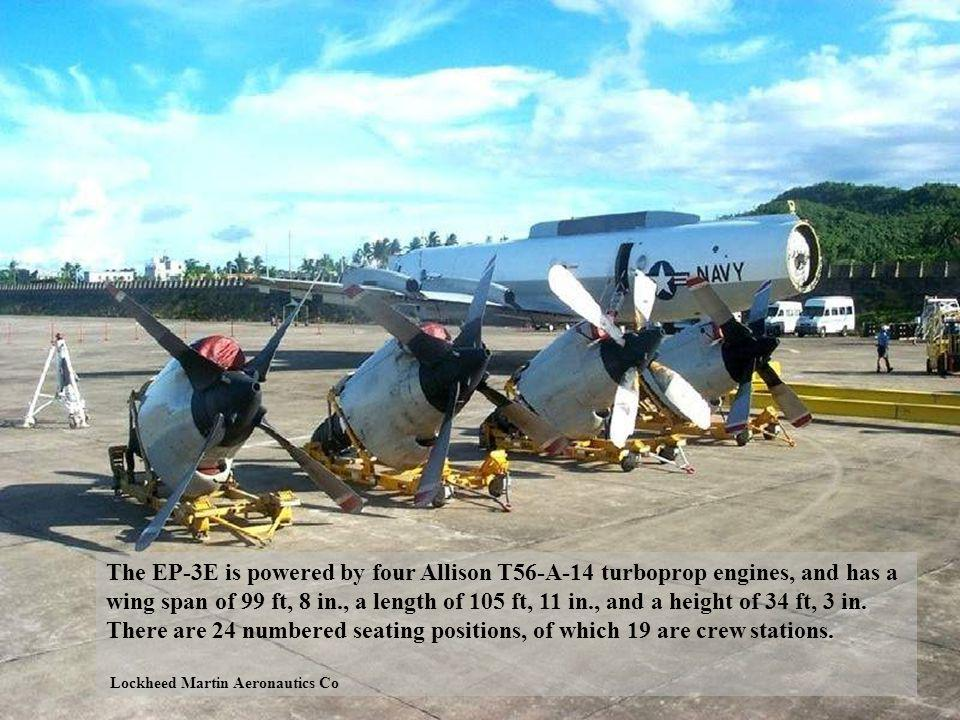 The EP-3E is powered by four Allison T56-A-14 turboprop engines, and has a