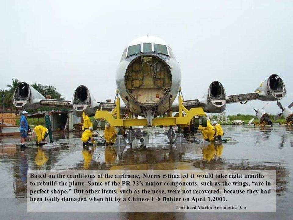 Based on the conditions of the airframe, Norris estimated it would take eight months