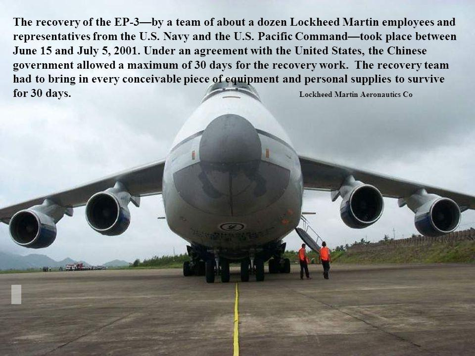 The recovery of the EP-3—by a team of about a dozen Lockheed Martin employees and