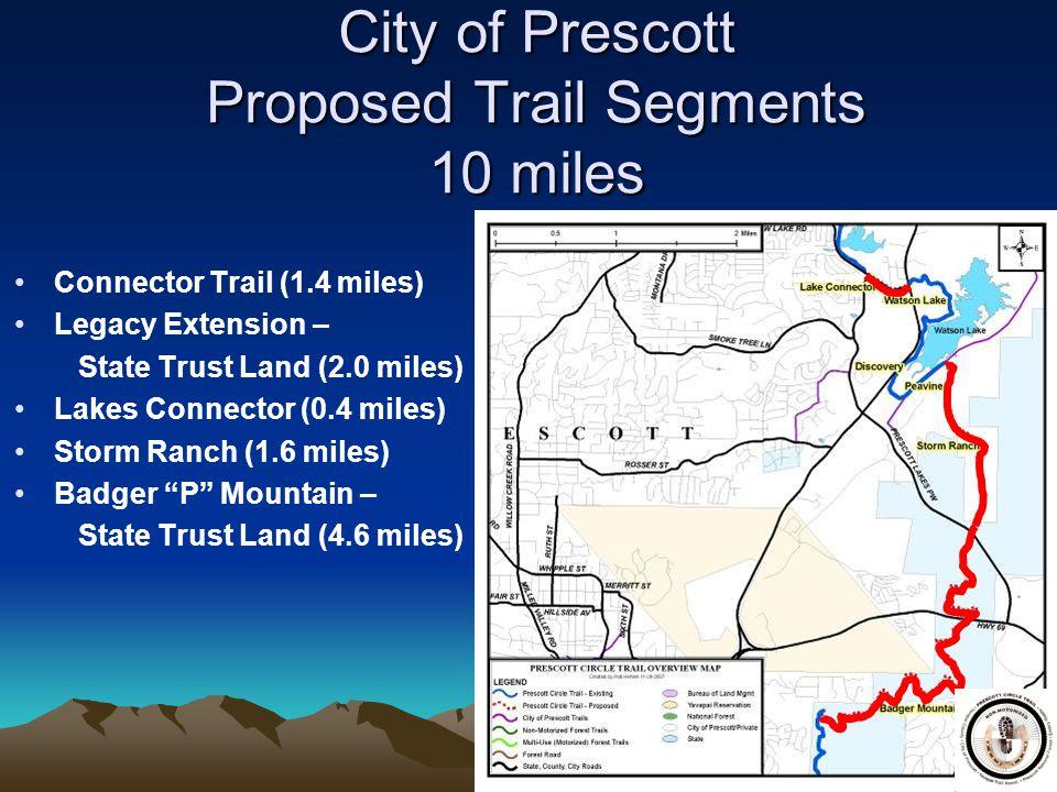City of Prescott Proposed Trail Segments 10 miles