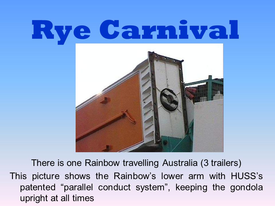 There is one Rainbow travelling Australia (3 trailers)