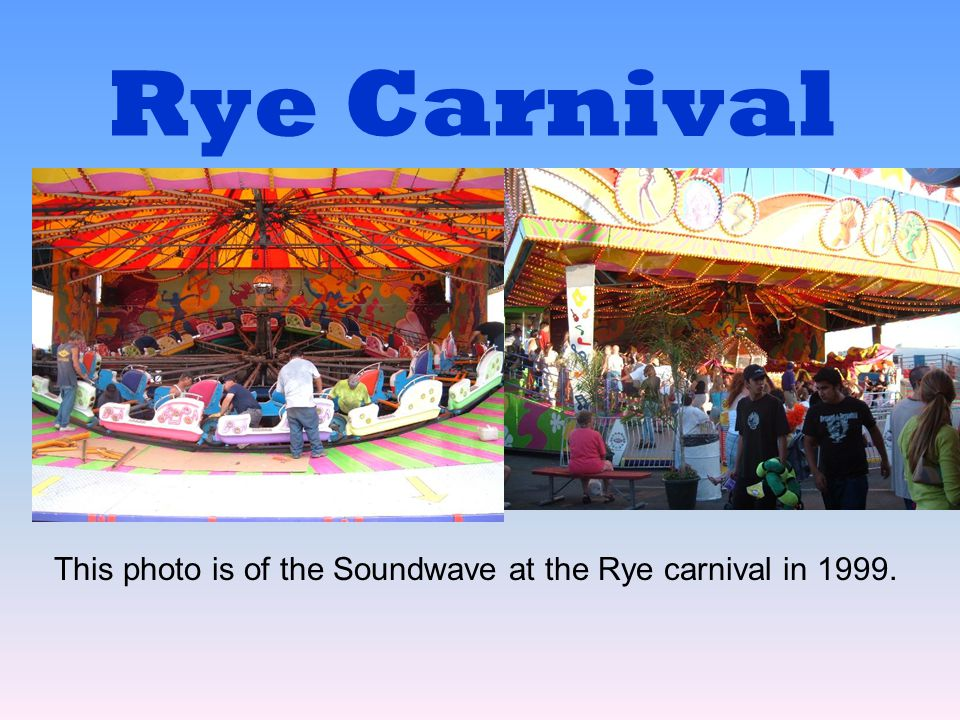 This photo is of the Soundwave at the Rye carnival in 1999.