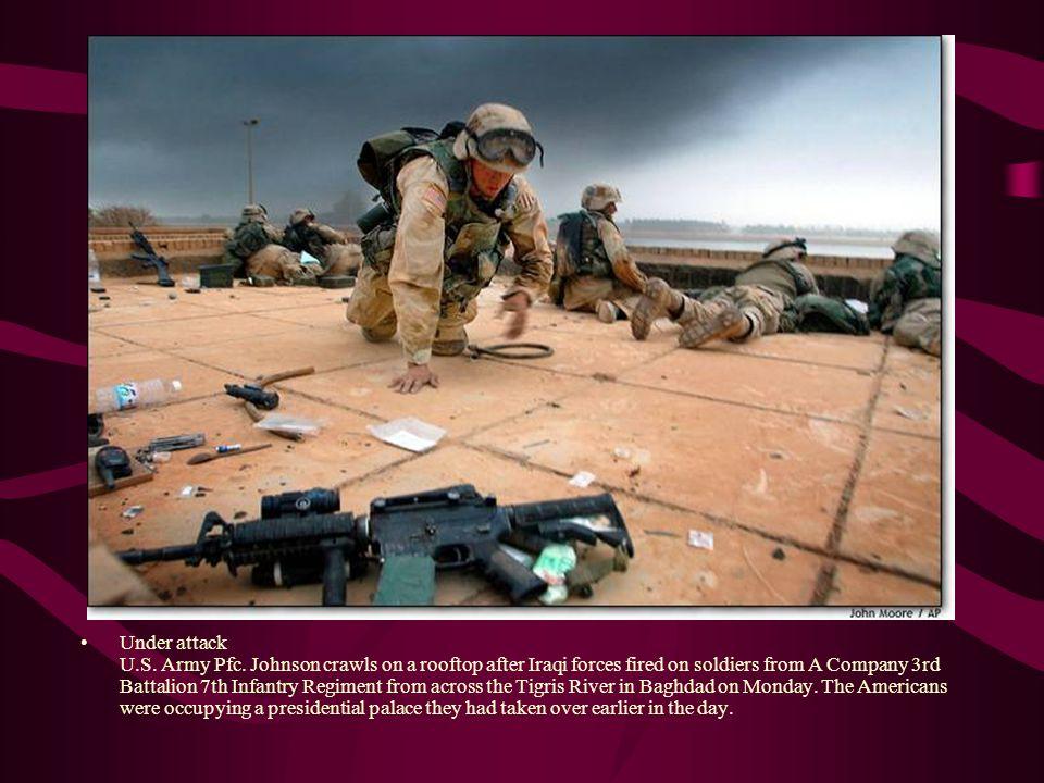 Under attack U. S. Army Pfc