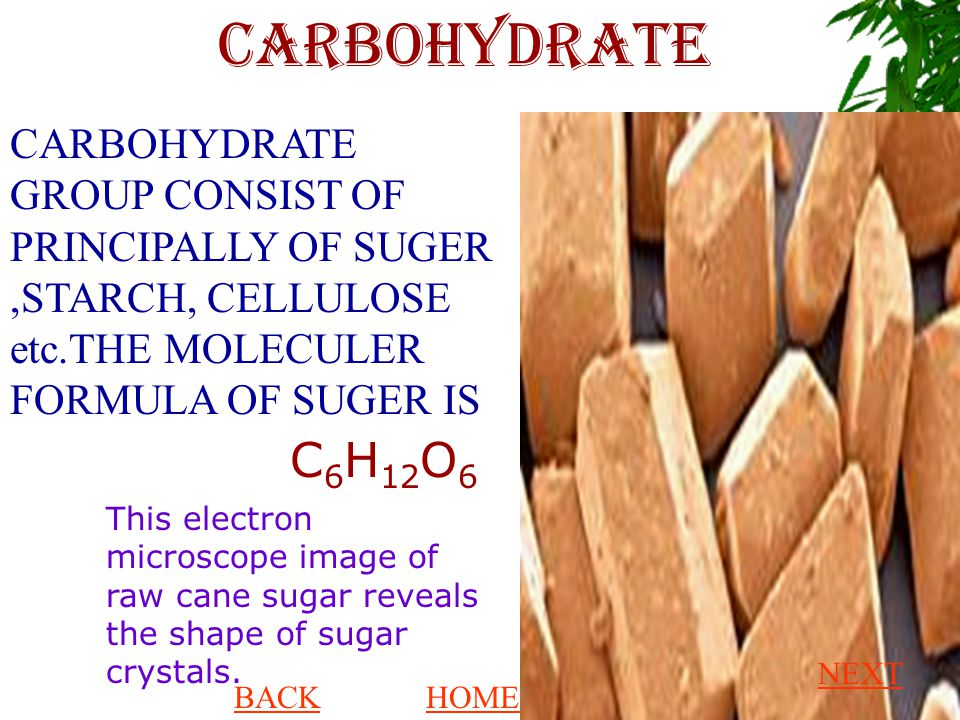 CARBOHYDRATE CARBOHYDRATE GROUP CONSIST OF PRINCIPALLY OF SUGER ,STARCH, CELLULOSE etc.THE MOLECULER FORMULA OF SUGER IS.