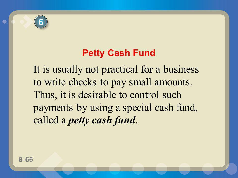 6 Petty Cash Fund.