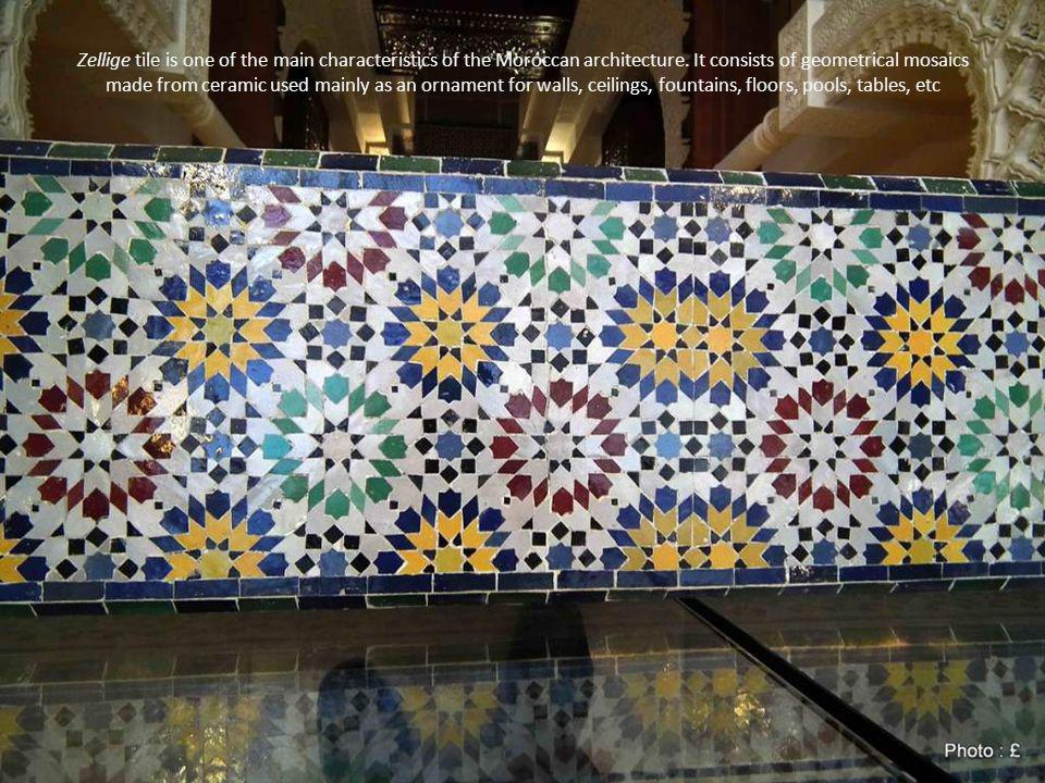 Zellige tile is one of the main characteristics of the Moroccan architecture.