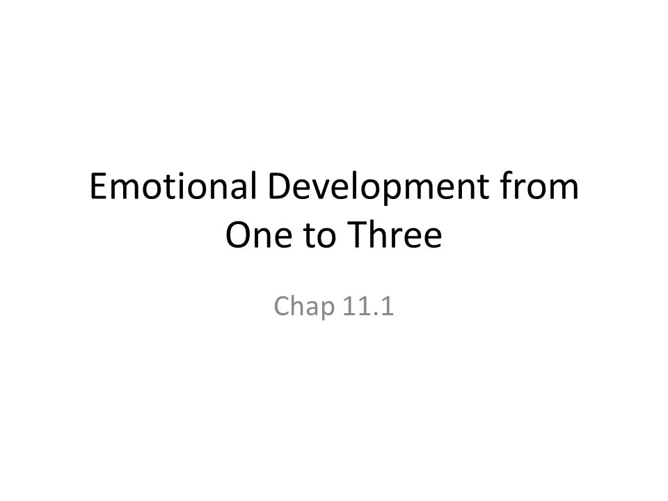 Emotional Development from One to Three