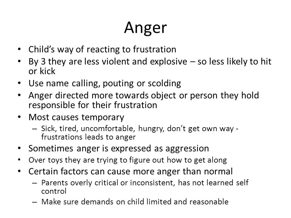 Anger Child's way of reacting to frustration