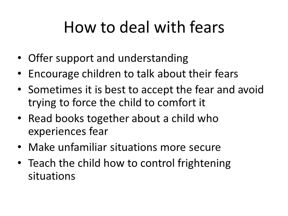 How to deal with fears Offer support and understanding
