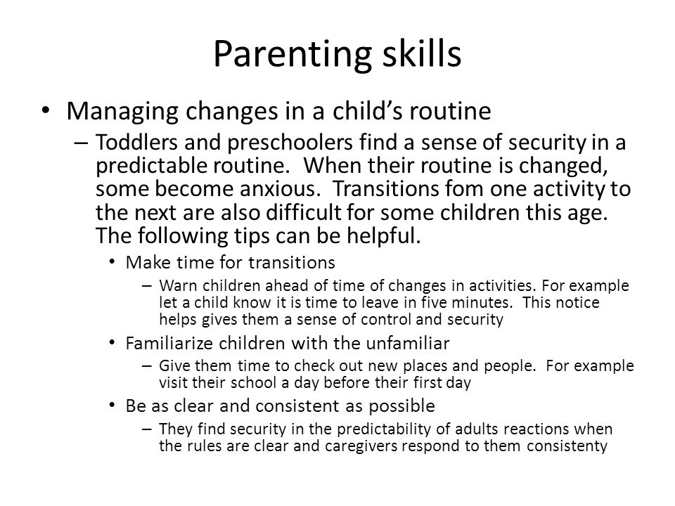 Parenting skills Managing changes in a child's routine