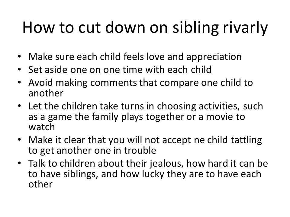 How to cut down on sibling rivarly