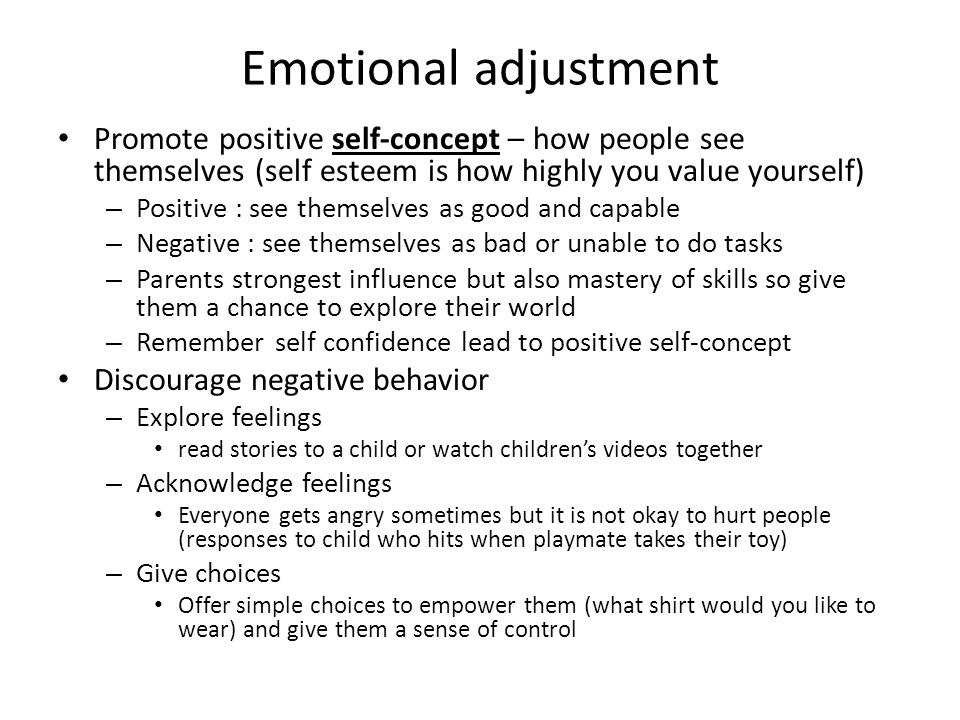 Emotional adjustment Promote positive self-concept – how people see themselves (self esteem is how highly you value yourself)