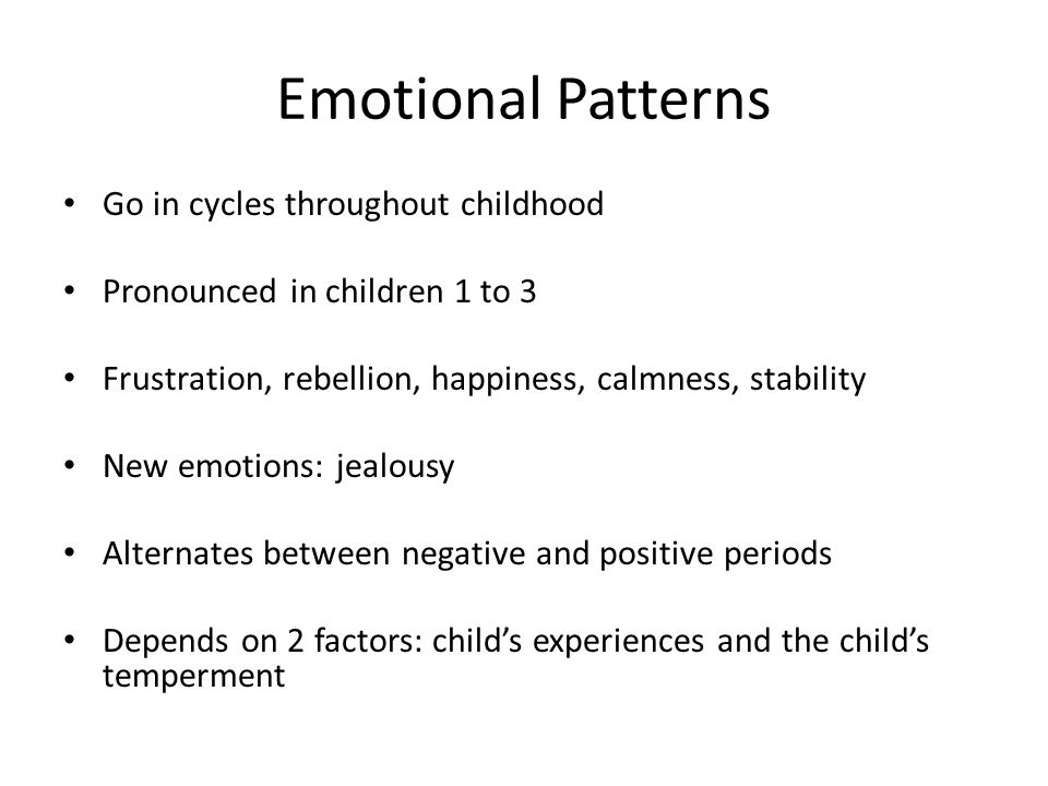 Emotional Patterns Go in cycles throughout childhood