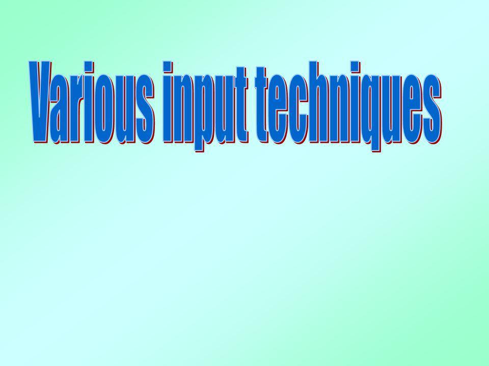 Various input techniques