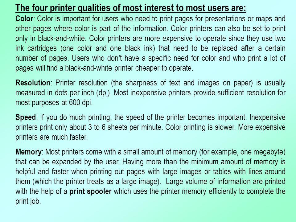 The four printer qualities of most interest to most users are: