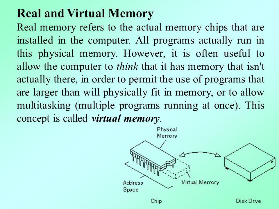 Real and Virtual Memory
