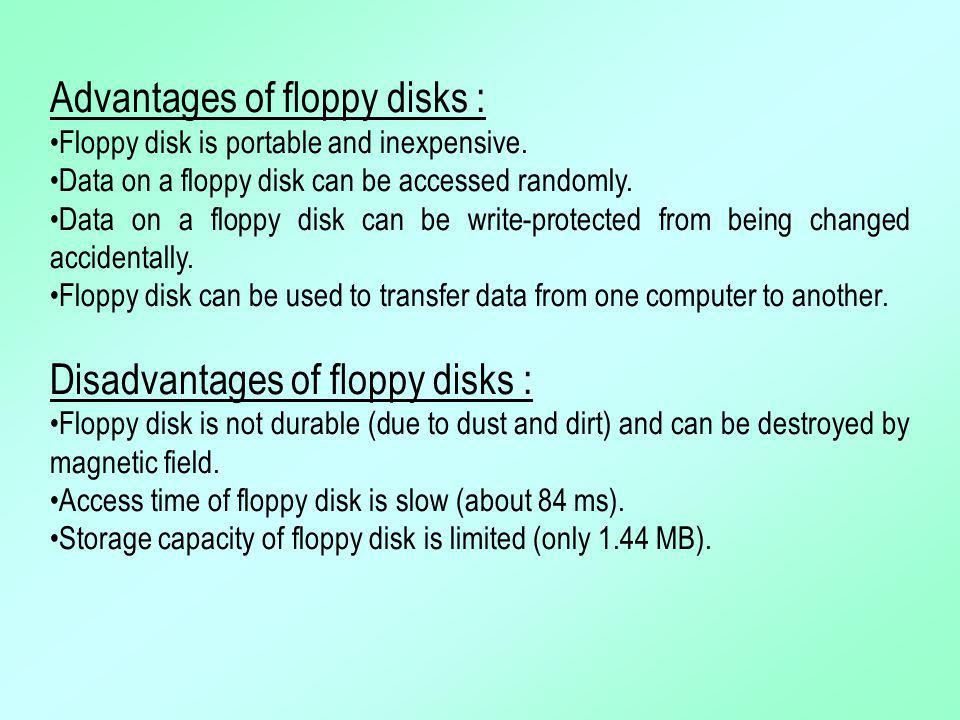 Advantages of floppy disks :