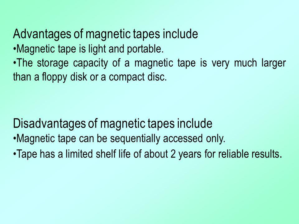 Advantages of magnetic tapes include