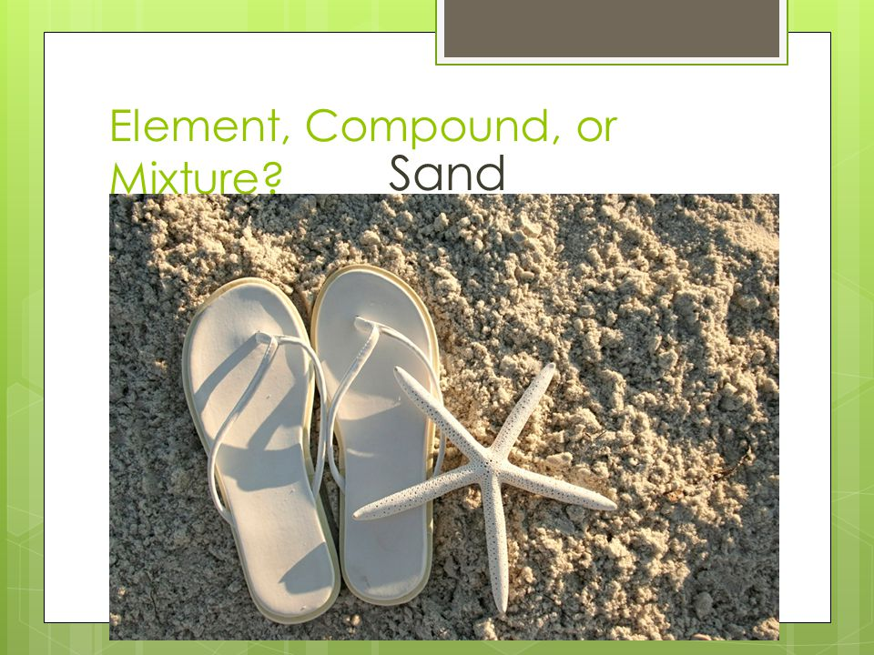 Element, Compound, or Mixture
