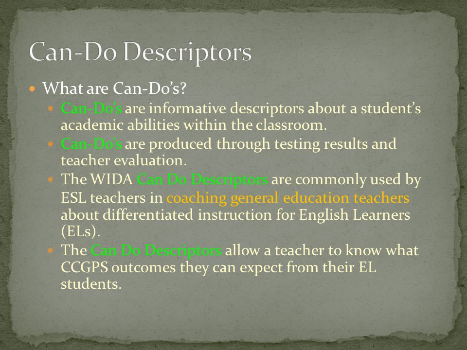 Can-Do Descriptors What are Can-Do's