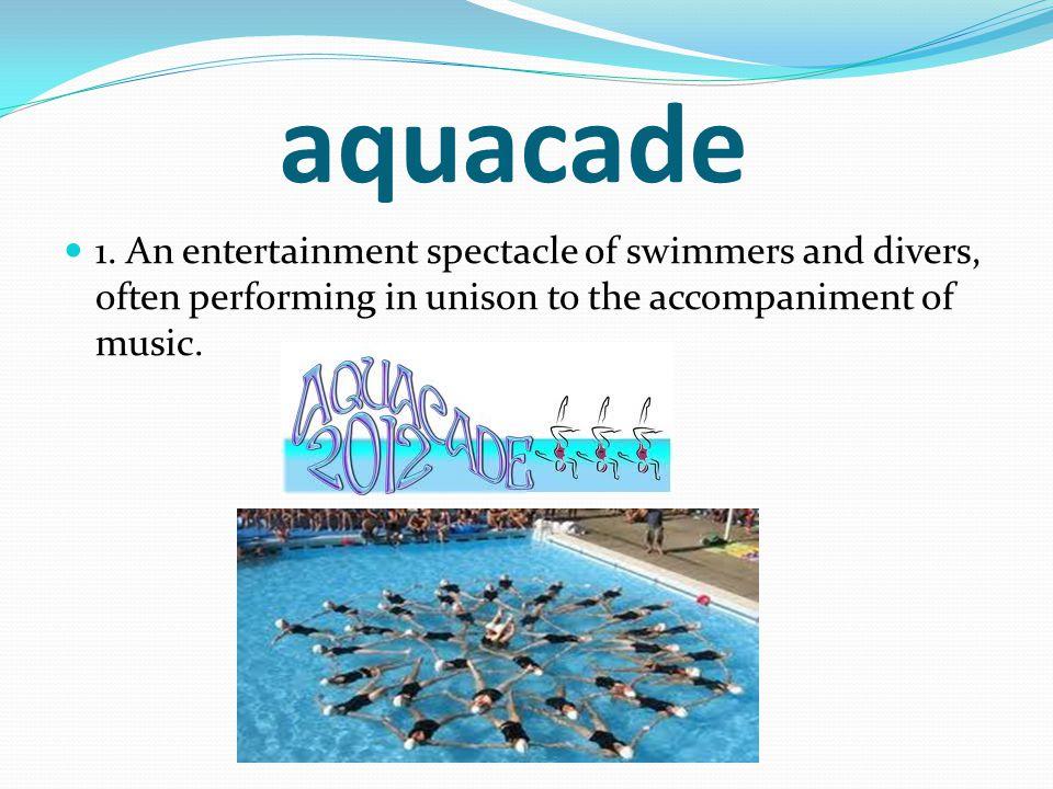 aquacade 1.